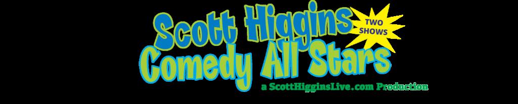 2 Shows Scott Higgins